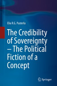 Cover The Credibility of Sovereignty – The Political Fiction of a Concept