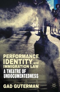 Cover Performance, Identity, and Immigration Law