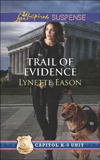Cover Trail Of Evidence (Mills & Boon Love Inspired Suspense) (Capitol K-9 Unit, Book 3)