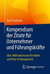 Cover Kompendium der Zitate für Unternehmer und Führungskräfte
