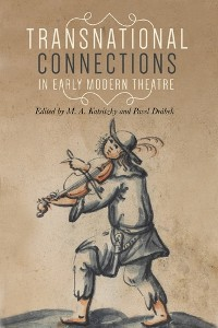 Cover Transnational connections in early modern theatre