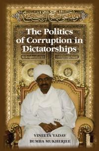 Cover Politics of Corruption in Dictatorships