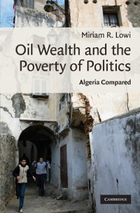 Cover Oil Wealth and the Poverty of Politics