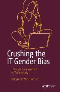 Cover Crushing the IT Gender Bias