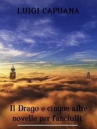 Cover Il Drago e cinque altre novelle per fanciulli
