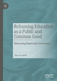Cover Reframing Education as a Public and Common Good