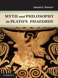 Cover Myth and Philosophy in Plato's Phaedrus