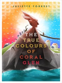 Cover The True Colours of Coral Glen