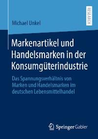 Cover Markenartikel und Handelsmarken in der Konsumgüterindustrie