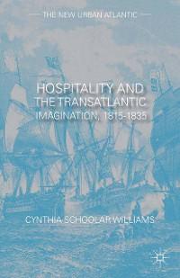 Cover Hospitality and the Transatlantic Imagination, 1815–1835