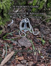 Cover A Heathen's Guide Experiences & Advice On Magic & Spiritworking