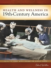 Cover Health and Wellness in 19th-Century America