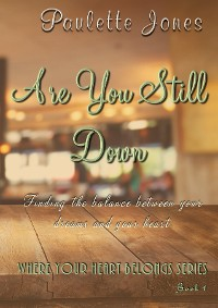 Cover Are You Still Down (Where Your Heart Belongs Series Book 1)