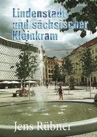 Cover Lindenstadt und sächsischer Kleinkram