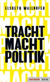 Cover TRACHT MACHT POLITIK