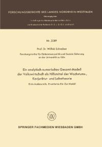 Cover Ein analytisch-numerisches Gesamt-Modell der Volkswirtschaft als Hilfsmittel der Wachstums-, Konjunktur- und Lohntheorie