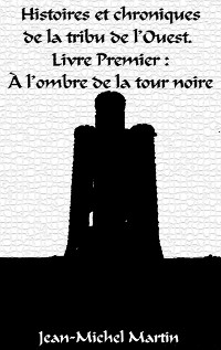 Cover Histoires et Chroniques de la tribu de l'Ouest