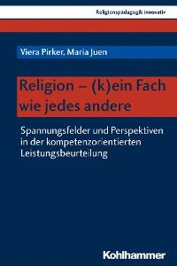 Cover Religion - (k)ein Fach wie jedes andere