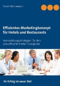 Cover Effizientes Marketingkonzept für Hotels und Restaurants