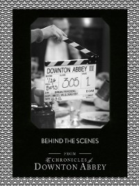 Cover Behind the Scenes (Downton Abbey Shorts, Book 11)