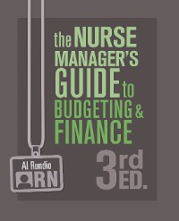Cover The Nurse Manager's Guide to Budgeting & Finance, Third Edition