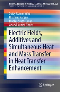 Cover Electric Fields, Additives and Simultaneous Heat and Mass Transfer in Heat Transfer Enhancement