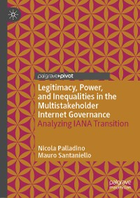 Cover Legitimacy, Power, and Inequalities in the Multistakeholder Internet Governance
