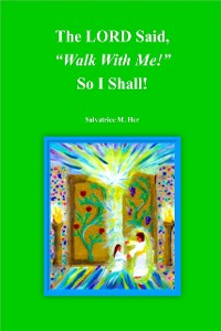 "Cover The LORD Said, ""Walk With Me!"" So I Shall!"