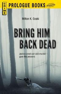 Cover Bring Him Back Dead