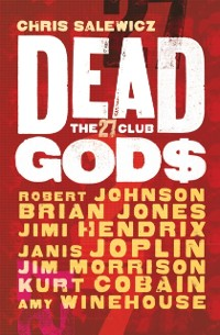 Cover Dead Gods: The 27 Club