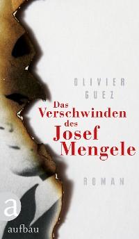 Cover Das Verschwinden des Josef Mengele