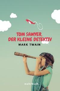 Cover Tom Sawyer, der kleine Detektiv