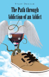 Cover The Path through Addiction of an Addict