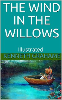 Cover The Wind in the Willows - Illustrated