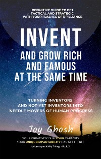 Cover Invent And Grow Rich And Famous At The Same Time