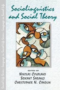 Cover Sociolinguistics and Social Theory