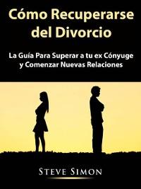 Cover Cómo Recuperarse del Divorcio
