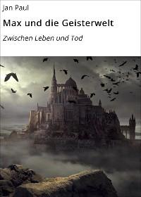 Cover Max und die Geisterwelt