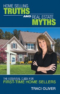 Cover Home Selling Truths and Real Estate Myths