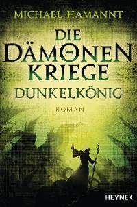 Cover Die Dämonenkriege - Dunkelkönig