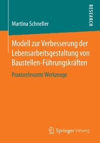 Cover Modell zur Verbesserung der Lebensarbeitsgestaltung von Baustellen-Führungskräften