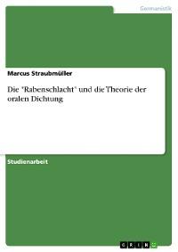 """Cover Die """"Rabenschlacht"""" und die Theorie der oralen Dichtung"""