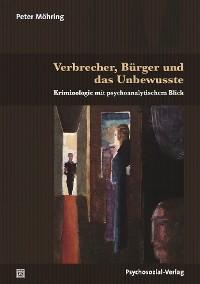 Cover Verbrecher, Bürger und das Unbewusste