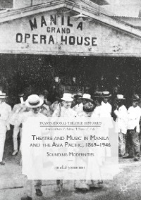 Cover Theatre and Music in Manila and the Asia Pacific, 1869-1946