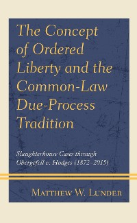 Cover The Concept of Ordered Liberty and the Common-Law Due-Process Tradition