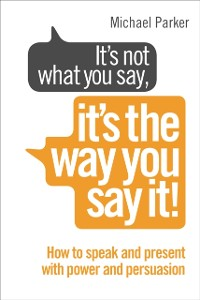 Cover It s Not What You Say, It s The Way You Say It!