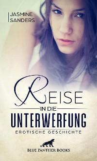 Cover Reise in die Unterwerfung | Erotische Geschichte