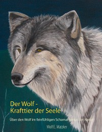 Cover Der Wolf - Krafttier der Seele