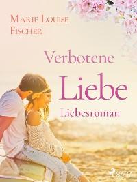 Cover Verbotene Liebe - Liebesroman