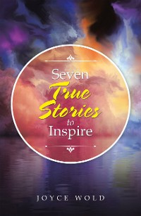 Cover Seven True Stories to Inspire